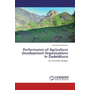 Performance of Agriculture Development Organizations in Dadeldhura - An Economic Analysis