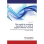 The metal-to-insulator transition in Li and Al doped Lithium Titanate - An examination of the role of electronic correlations in Lithium Titanate