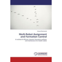 Multi-Robot Assignment and Formation Control - A method of efficient, dynamic formation synthesis and maintenance for mobile robots