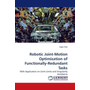 Robotic Joint-Motion Optimization of Functionally-Redundant Tasks - With Application on Joint-Limits and Singularity Avoidance