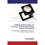 Milling Optimization of Accuracy and Removal Rate under Uncertainty - Simultaneous optimization of surface location error and material removal rate for milling under variations in process parameters