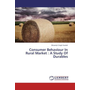 Consumer Behaviour In Rural Market : A Study Of Durables