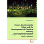 China's Environmental Policy and the Development of Chemical Industry - Joining International Environmental Regimes and the  Analysis of Chemical Industry s Regulations