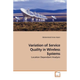 Variation of Service Quality in Wireless Systems - Location Dependant Analysis