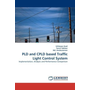 PLD and CPLD based Traffic Light Control System - Implementation, Analysis and Performance Comparison