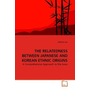 THE RELATEDNESS BETWEEN JAPANESE AND KOREAN ETHNIC ORIGINS - THE RELATEDNESS BETWEEN JAPANESE AND KOREAN ETHNIC ORIGINS