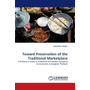 Toward Preservation of the Traditional Marketplace - A Preference Study of Traditional and Modern Shopping Environments in Bangkok, Thailand