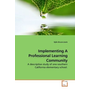 Implementing A Professional Learning Community - A descriptive study of one southern California elementary school.