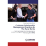 Customer Relationship Management Practices In The Rural Banks - Exploring strategies for enhancing customer relationship management practices in the Rural and Community Banks (RCBs)