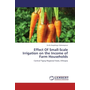 Effect Of Small-Scale Irrigation on the Income of Farm Households - Central Tigray Regional State, Ethiopia