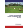 Transfer of Collectively Owned Construction Land in China - Causes, Consequences and Options to Deal with It