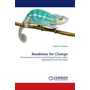 Readiness for Change - The importance of the Social Exchange Process within organizations and Personality