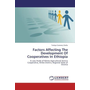 Factors Affecting The Development Of Cooperatives In Ethiopia - A case Study of Kilinto Agricultural Service Cooperative, Ambo District, Regional State of Oromia