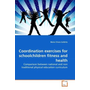 Coordination exercises for schoolchildren fitness and health - Comparison between national and non traditional physical education curriculum