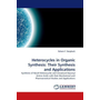 Heterocycles in Organic Synthesis: Their Synthesis and Applications - Synthesis of Novel Heterocycles and Unnatural Glycosyl Amino Acids with their Biochemical and Pharmaceutical Studies and Applications