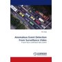 Anomalous Event Detection From Surveillance Video - A smart way to understand video content