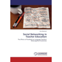 Social Networking in Teacher Education - The Effects of Facebook on Language Teachers' Metacognitive Awareness