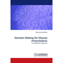 Decision Making for Disease Presentations - An Algorithmic Approach