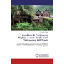 Conflicts & Customary Rights: A case study from Chittagong Hill Tracts - Common property; Customary Rights; Indigenous people; Forest Management; livelihood; Politics of Recognition