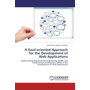 A Goal-oriented Approach for the Development of Web Applications - Goal-oriented Requirements Engineering (GORE) and Model-Driven Architecture (MDA) in the Development of Web Applications