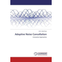 Adaptive Noise Cancellation - Innovative Approaches