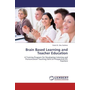 Brain Based Learning and Teacher Education - A Training Program for Developing Listening and Pronunciation Teaching Skills of Prospective EFL Teachers