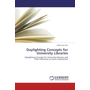 Daylighting Concepts for University Libraries - Daylighting Concepts for University Libraries and Their Influences on Users' Satisfaction