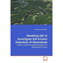 Modeling GIS to Investigate Soil Erosion Potentials of Watersheds - A Micro Catchment Based Analysis of a Developing Country