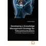 Developing a Knowledge Management Strategy for Telecommunications - Knowledge management strategy