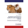 Ecological and biological studies on some species of rodents - The population dynamic,food preference,sex ratio, maturity status and reproduction of certain rodent species