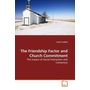 The Friendship Factor and Church Commitment - The Impact of Social Interaction and Consensus