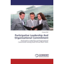 Participative Leadership And Organisational Commitment - Participative Leadership and Organisational Commitment among South African Bank Clerks