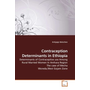 Contraception Determinants in Ethiopia - Determinants of Contraceptive use Among Rural Married Women In Amhara Region The case of Mecha Woreda,West Gojam Zone