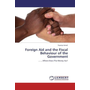 Foreign Aid and the Fiscal Behaviour of the Government - ........Where Does The Money Go?
