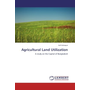 Agricultural Land Utilization - A study on the Capital of Bangladesh