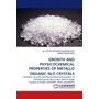 GROWTH AND PHYSICOCHEMICAL PROPERTIES OF METALLO ORGANIC NLO CRYSTALS - Synthesis, Growth and Physicochemical properties of Metallo Organic Non Linear Optical Single Crystals of ATMB, CMTWMP, CMTG and MMTG