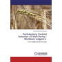 Participatory Varietal Selection of Malt Barley : Hordeum vulgare L. - Yield, Quality and Related traits