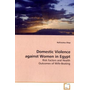 Domestic Violence against Women in Egypt - Risk Factors and Health Outcomes of Wife-Beating