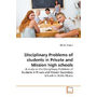 Disciplinary Problems of students in Private and Mission high schools - A study on the Disciplinary Problems of Students in Private and Mission Secondary Schools in Addis Ababa