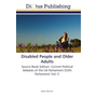 Disabled People and Older Adults - Source Book Edition: Current Political Debates of the UK Parliament (53th Parliament/ Vol.1), (54th Parliament/ Vol.2)