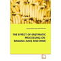 THE EFFECT OF ENZYMATIC PROCESSING ON BANANA JUICE AND WINE