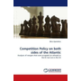 Competition Policy on both sides of the Atlantic - Analyses of mergers that were accepted (or refused) in the EC but not in the US