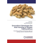 Groundnut Genotypes for Arid Farming in Khyber Pakhtunkhwa - Groundnut varieties, Arid Farming, High pod yielding, Northern Malakand Division