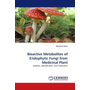 Bioactive Metabolites of Endophytic Fungi from Medicinal Plant - Isolation, Identification, and Cultivation