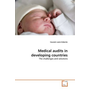 Medical audits in developing countries - The challenges and solutions