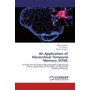 An Application of Hierarchical Temporal Memory (HTM) - A study into the field of Neuromorphic Engineering and an application of the theory of Hierarchial Temporal Memory
