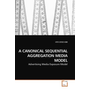 A CANONICAL SEQUENTIAL AGGREGATION MEDIA MODEL - Advertising Media Exposure Model