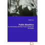 Public Bioethics - An Intermediary Between Public Health and the Media