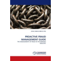 PROACTIVE FRAUD MANAGEMENT GUIDE - THE MANAGEMENT OF FRAUD IN THE BANKING INDUSTRY