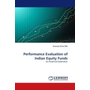 Performance Evaluation of Indian Equity Funds - :An Empirical Exploration